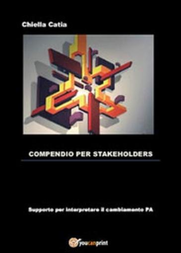 Compendio per stakeholders - Catia Chiella |