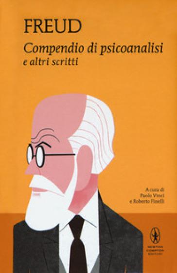 Compendio di psicoanalisi e altri scritti - Sigmund Freud | Rochesterscifianimecon.com