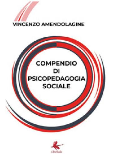 Compendio di psicopedagogia sociale - VINCENZO AMENDOLAGINE | Rochesterscifianimecon.com