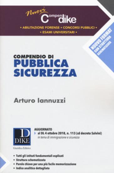 Compendio di pubblica sicurezza. Con espansione online - Arturo Iannuzzi  