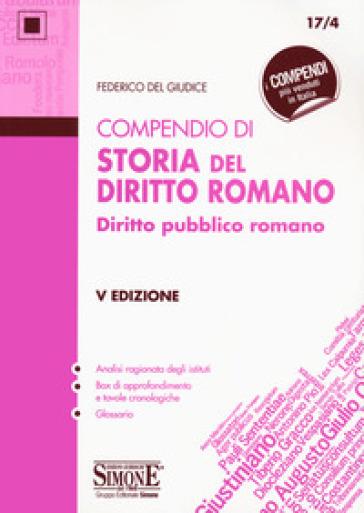 Compendio di storia del diritto romano. Diritto pubblico romano - Federico Del Giudice   Ericsfund.org