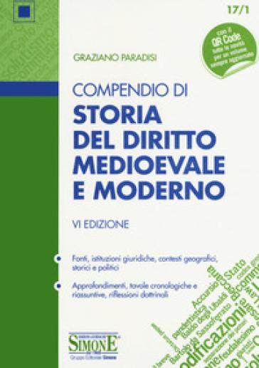 Compendio di storia del diritto medievale e moderno. Con Contenuto digitale per download - Graziano Paradisi |