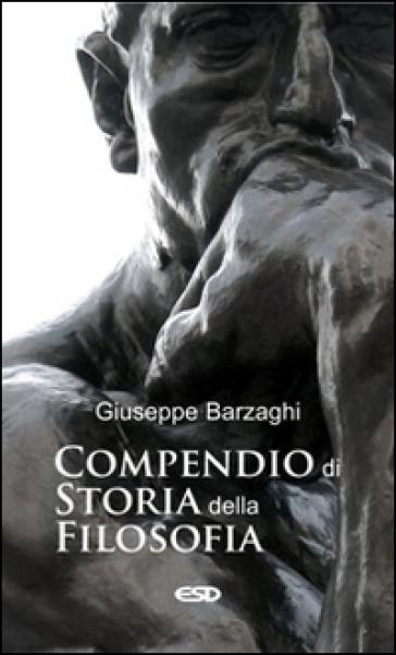 Compendio di storia della filosofia - Giuseppe Barzaghi  