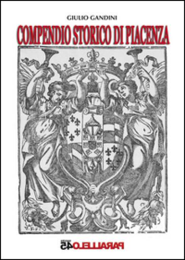 Compendio storico di Piacenza - Giulio Gandini  