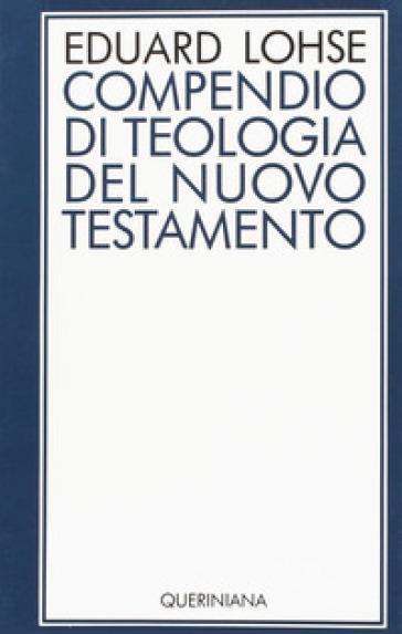 Compendio di teologia del Nuovo Testamento - Eduard Lohse   Jonathanterrington.com
