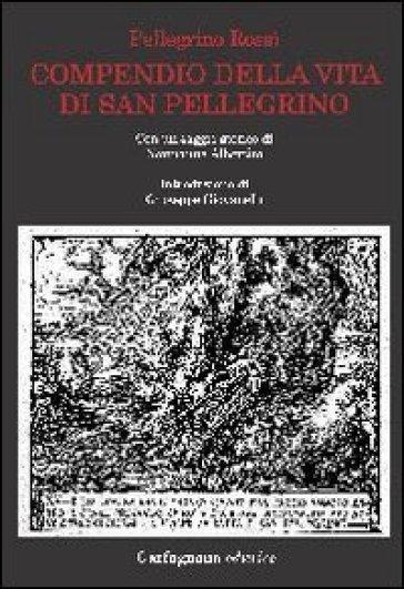 Compendio della vita di San Pellegrino - Pellegrino Rossi |