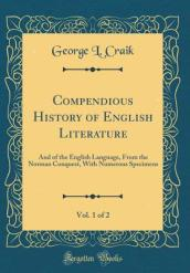 Compendious History of English Literature, Vol. 1 of 2