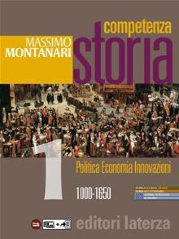 Competenza storia. Per le Scuole superiori. Con e-book. Con espansione online. 1: 1000-1650 - Massimo Montanari |