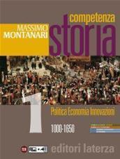 Competenza storia. Per le Scuole superiori. Con e-book. Con espansione online. 1: 1000-1650 - Massimo Montanari