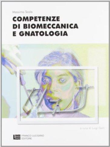 Competenze di biomeccanica e gnatologia. Per le Scuole superiori - Massimo Scola |
