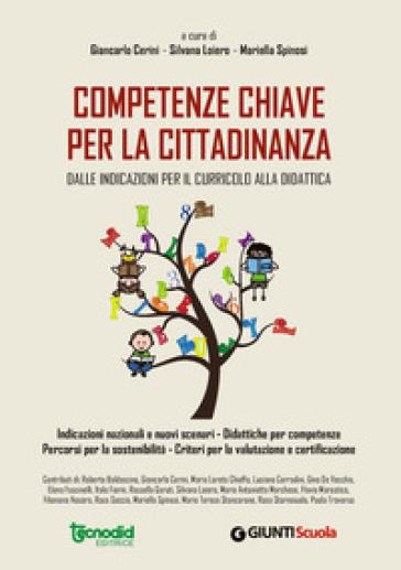 Competenze chiave per la cittadinanza. Dalle indicazioni per il curricolo alla didattica - G. Cerini pdf epub