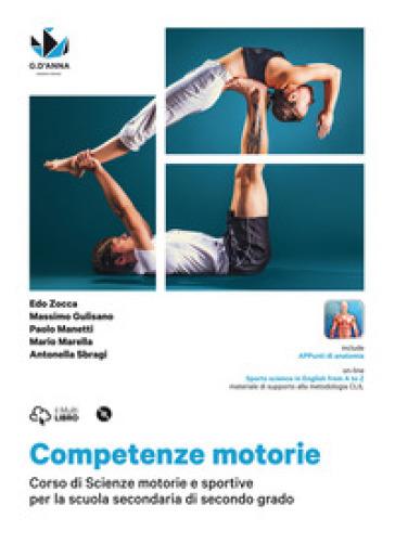 Competenze motorie. Per le Scuole superiori. Con DVD-ROM. Con e-book. Con espansione online - Edo Zocca | Rochesterscifianimecon.com