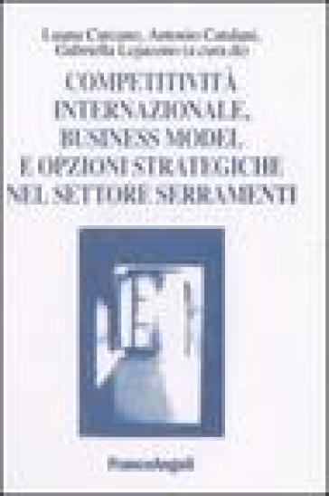 Competitività internazionale, business model e opzioni strategiche nel settore serramenti - L. Carcano pdf epub
