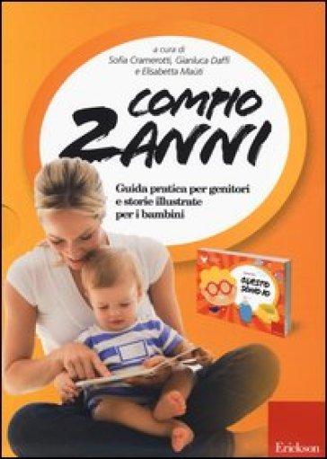Compio 2 anni: Questo sono io. Guida pratica per genitori e storie illustrate per i bambini - S. Cramerotti |