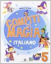 Compiti di magia. Italiano. Per la Scuola elementare. 5.