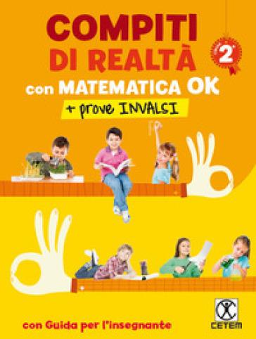 Compiti di realtà. Per la Scuola elementare. Con e-book. Con espansione online. Con Libro: Matematica OK-prove INVALSI 2. 2.
