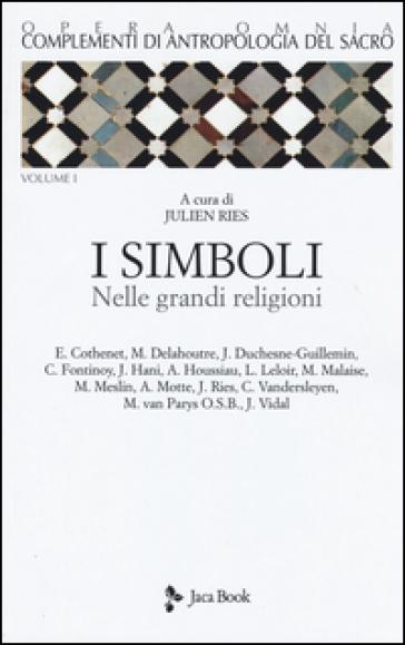 Complementi di antropologia del sacro. 1: I simboli nelle grandi religioni - A. De Lorenzi |