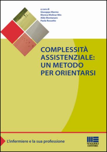Complessità assistenziale. Un metodo per orientarsi - Giuseppe Marmo | Thecosgala.com