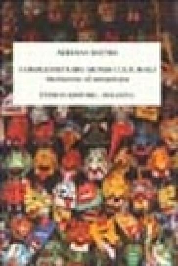 Complessità dei mondi culturali. Introduzione all'antropologia - Adriana Destro | Thecosgala.com