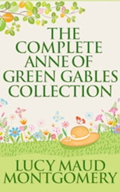 Complete Anne of Green Gables Collection, The
