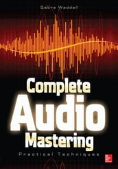 Complete Audio Mastering: Practical Techniques