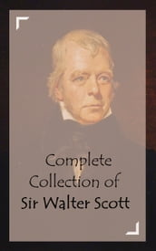 Complete Collection of Sir Walter Scott
