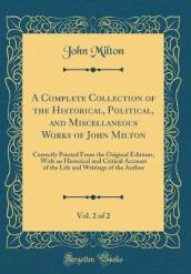 A Complete Collection of the Historical, Political, and Miscellaneous Works of John Milton, Vol. 2 of 2