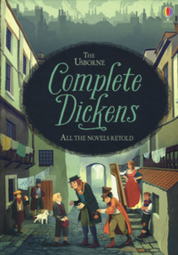 Complete Dickens. All novels retold di Charles Dickens - Anna Milbourne |