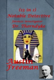 Complete Forensic Investigator Dr. John Thorndyke Mystery Detective Anthologies