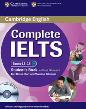 Complete IELTS. Bands 6.5-7.5. Level C1. Student's book. Without answers. Per le Scuole superiori. Con CD-ROM. Con espansione online
