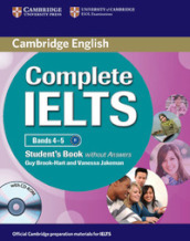 Complete IELTS. Level B1. Student's book without answers. Con CD-ROM. Con espansione online. Per le Scuole superiori