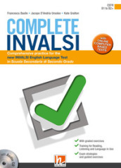Complete INVALSI. Comprehensive practice for the new INVALSI English language test in Scuola secondaria di secondo grado. Per le Scuole superiori. Con espansione online. Con CD-Audio