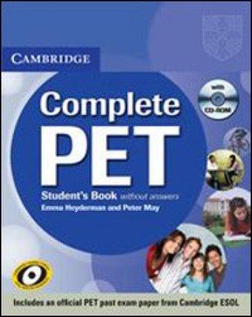Complete Pet. Student's book. Per le Scuole superiori. Con CD-ROM - Peter May |