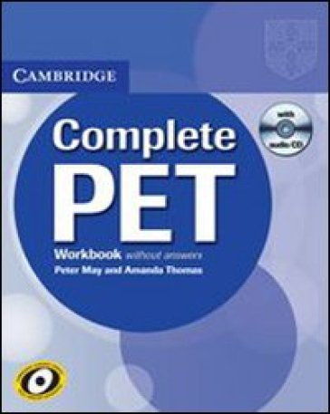 Complete Pet. Workbook. Per le Scuole superiori. Con CD Audio