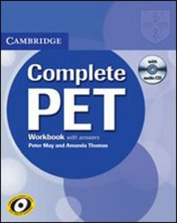 Complete Pet. Workbook. With answers. Per le Scuole superiori. Con CD Audio - Peter May | Ericsfund.org