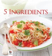 Complete Series: 5 Ingredient Cookbook