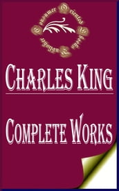 Complete Works of Charles King