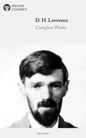 Complete Works of D. H. Lawrence (Delphi Classics)