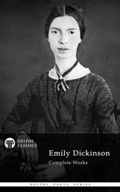 Complete Works of Emily Dickinson (Delphi Classics)