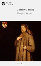 Complete Works of Geoffrey Chaucer (Delphi Classics)