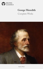 Complete Works of George Meredith (Delphi Classics)