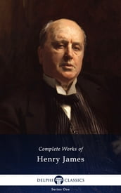 Complete Works of Henry James (Delphi Classics)