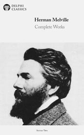 Complete Works of Herman Melville (Delphi Classics)