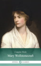 Complete Works of Mary Wollstonecraft