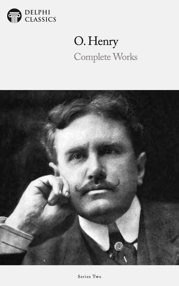 Complete Works of O. Henry (Delphi Classics)