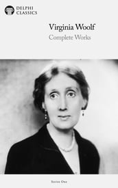 Complete Works of Virginia Woolf (Delphi Classics)