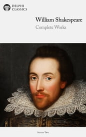 Complete Works of William Shakespeare (Delphi Classics)