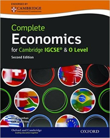 Complete economics for Cambridge IGCSE. Student book. Con espansione online. Per le Scuole superiori