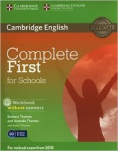 Complete first certificate for schools. Workbook without answers. Con espansione online. Con CD Audio. Per le Scuole superiori