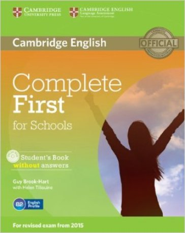 Complete first certificate for schools. Student's book without answer. Per le Scuole superiori. Con CD-ROM. Con espansione online